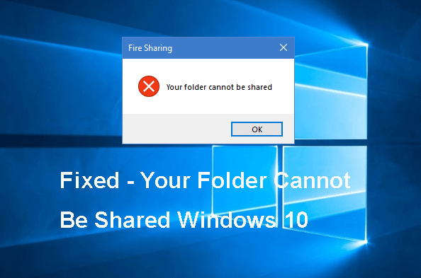 Your Folder Can't Be Shared on Windows 10