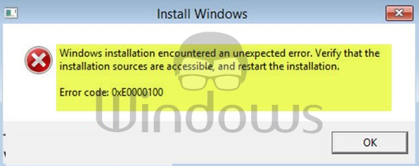 "How to Fix ""Windows installation encountered an unexpected error, 0xE0000100"""