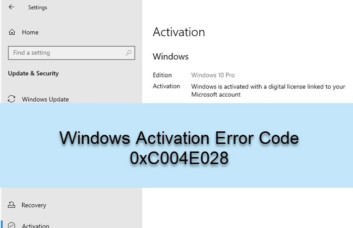 How to Fix Windows Activation Error Code 0xC004E028
