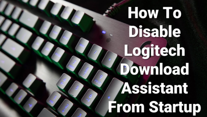 Disable Logitech Download Assistant from Startup