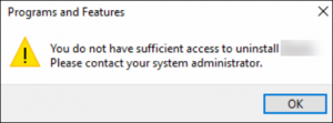 You do not have sufficient access to uninstall a program error in Windows 10